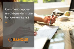deposer un chèque dans une banque en ligne
